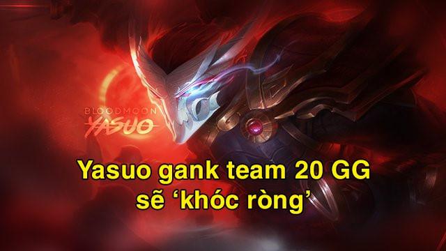 GG la gi? Y nghia cua tu GG trong LMHT - YaSuo gank team 20gg